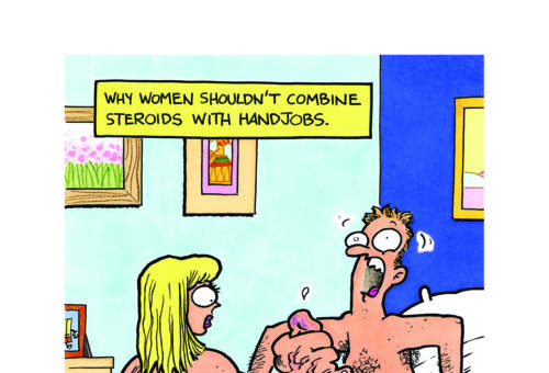 Why women shouldn't combine steroids with handjobs.