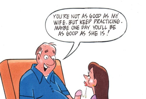 """""""You're not as good as my wife, but keep practicing…"""""""