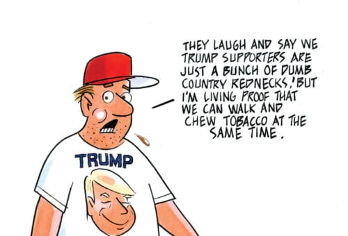 They laugh and say we Trump supporters are just a bunch of dumb country rednecks…
